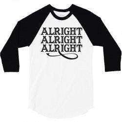 alright alright alright 3/4 Sleeve Shirt | Artistshot