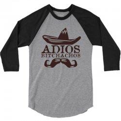 adios bitchachos 3/4 Sleeve Shirt | Artistshot
