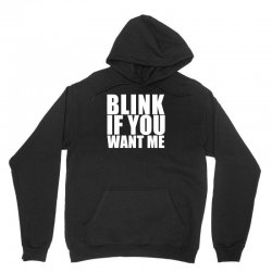 blink if you want me t shirt new funny college humor tee cool hilariou Unisex Hoodie | Artistshot