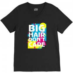 big hair dont care V-Neck Tee | Artistshot