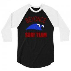 beyonce surf team 3/4 Sleeve Shirt | Artistshot
