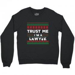 TRUST ME I'M A LAWYER Crewneck Sweatshirt | Artistshot