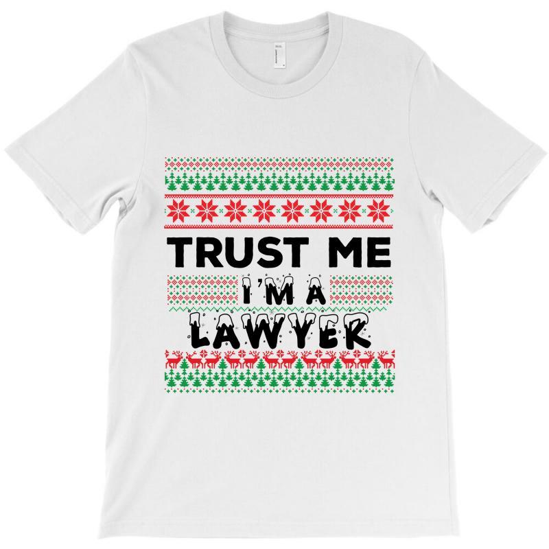 Trust Me I'm A Lawyer T-shirt   Artistshot