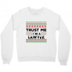 TRUST ME I'M A LAWYER Crewneck Sweatshirt   Artistshot