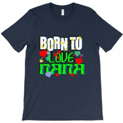 born to love my nana T-Shirt | Artistshot