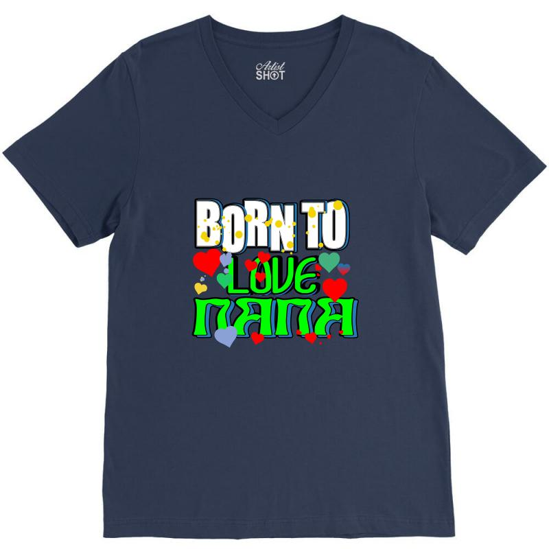 Born To Love My Nana V-neck Tee | Artistshot