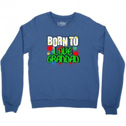 born to love grandad Crewneck Sweatshirt | Artistshot