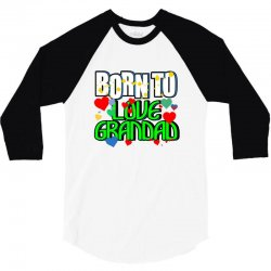 born to love grandad 3/4 Sleeve Shirt | Artistshot
