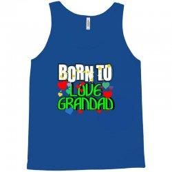 born to love grandad Tank Top | Artistshot