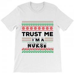 TRUST ME I'M A NURSE T-Shirt | Artistshot