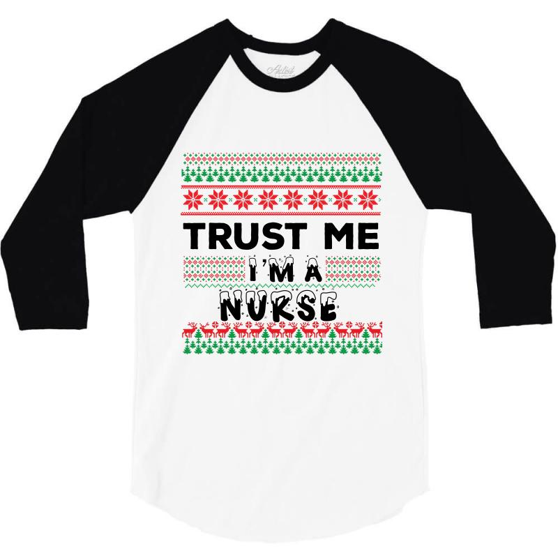 Trust Me I'm A Nurse 3/4 Sleeve Shirt | Artistshot
