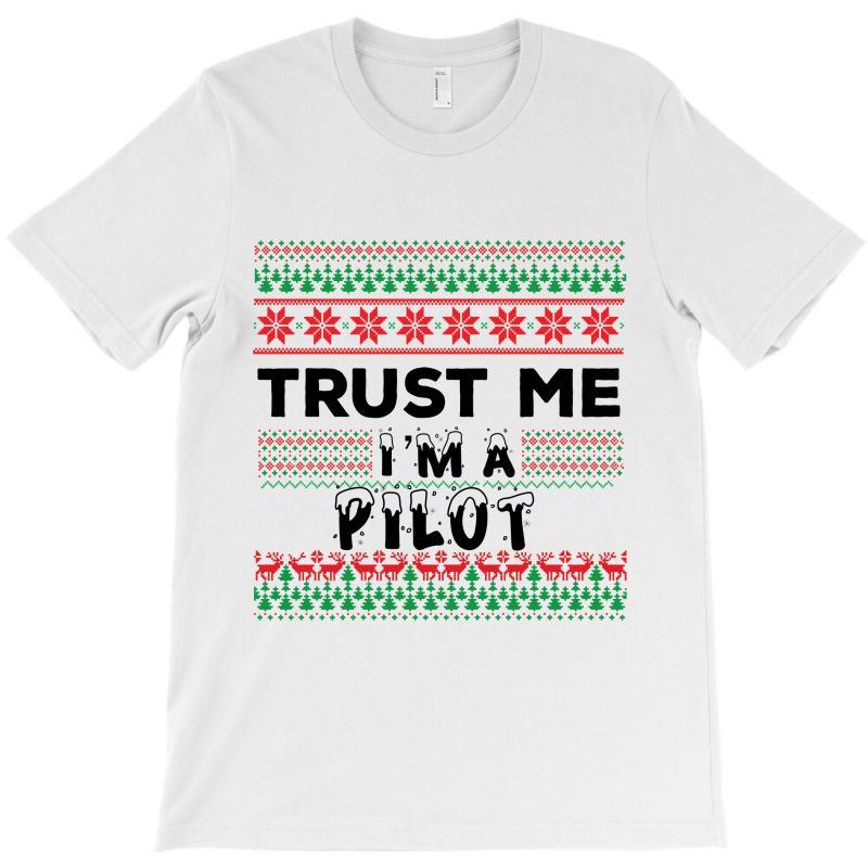 Trust Me I'm A Pilot T-shirt   Artistshot