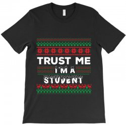 TRUST ME I'M A STUDENT T-Shirt | Artistshot
