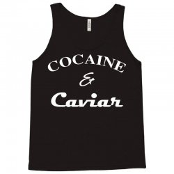 cocaine & caviar t shirt top tee tshirt hipster wasted swag dope and h Tank Top | Artistshot