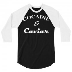 cocaine & caviar t shirt top tee tshirt hipster wasted swag dope and h 3/4 Sleeve Shirt | Artistshot