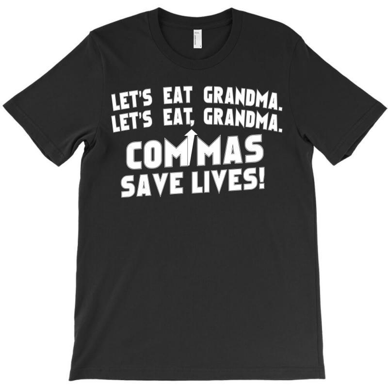 Commas Save Lives! T-shirt | Artistshot