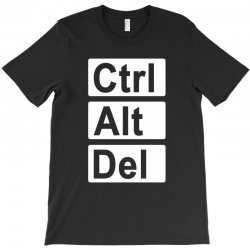 control alt delete T-Shirt   Artistshot