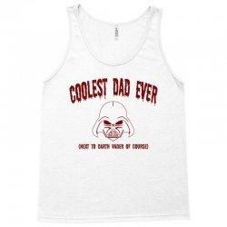 coolest dad ever Tank Top | Artistshot