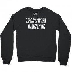 mathlete slogan Crewneck Sweatshirt   Artistshot