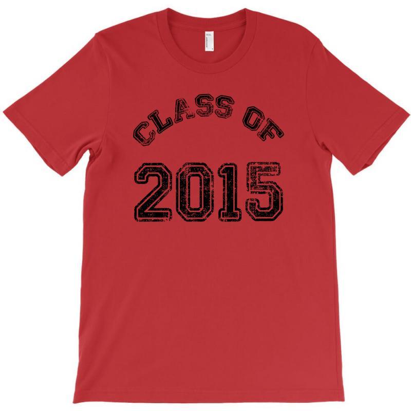 Class Of 2015 T-shirt | Artistshot