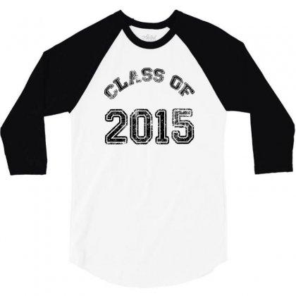 Class Of 2015 3/4 Sleeve Shirt Designed By Permatasarisekar