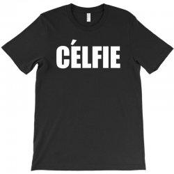 celfie !! t shirt   celfie graphic T-Shirt | Artistshot