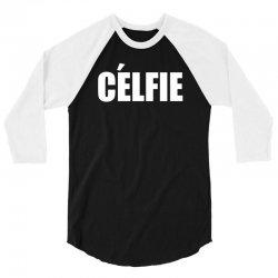 celfie !! t shirt   celfie graphic 3/4 Sleeve Shirt | Artistshot