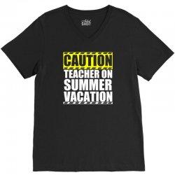 caution teacher on summer vacation V-Neck Tee | Artistshot