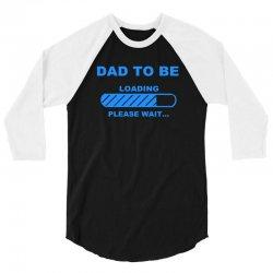 dad to be please wait dad maternity 3/4 Sleeve Shirt | Artistshot