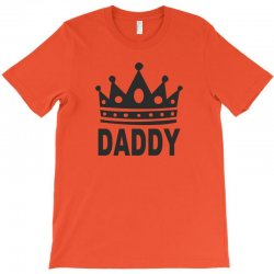 daddy dom king T-Shirt | Artistshot