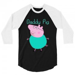 daddy pig 3/4 Sleeve Shirt   Artistshot