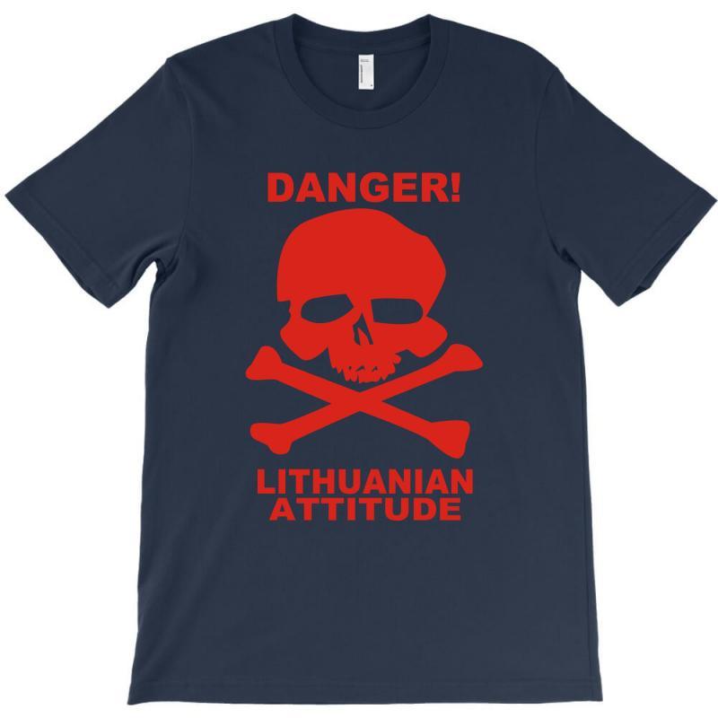 Danger! Lithuania Attitude T-shirt | Artistshot