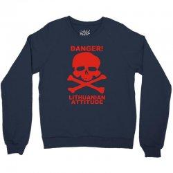 danger! lithuania attitude Crewneck Sweatshirt | Artistshot