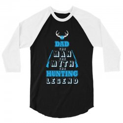 dad expectant father the man the myth the hunting legend 3/4 Sleeve Shirt | Artistshot