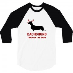 dachshund through the snow 3/4 Sleeve Shirt | Artistshot