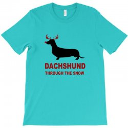dachshund through the snow T-Shirt | Artistshot