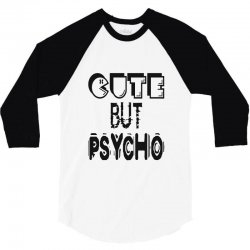 cute but psycho 3/4 Sleeve Shirt | Artistshot