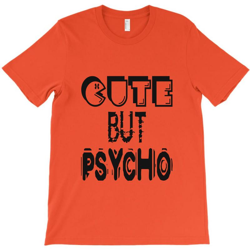 Cute But Psycho T-shirt | Artistshot