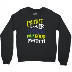 cricket lover Crewneck Sweatshirt | Artistshot