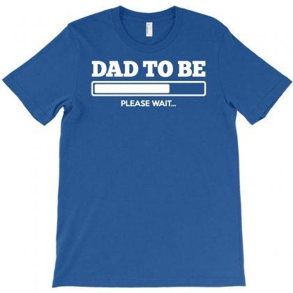 Dad Please Wait T-shirt Designed By Esti Septiani Agustin