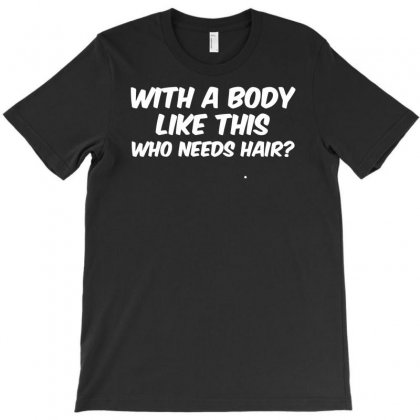 Body Like This Funny T-shirt Designed By Esti Septiani Agustin