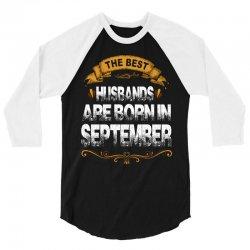 The Best Husbands Are Born In September 3/4 Sleeve Shirt   Artistshot