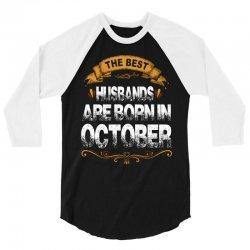 The Best Husbands Are Born In October 3/4 Sleeve Shirt | Artistshot