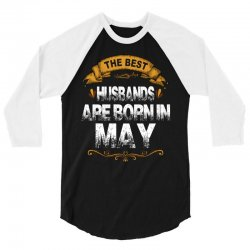 The Best Husbands Are Born In May 3/4 Sleeve Shirt | Artistshot