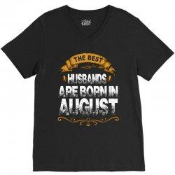 The Best Husbands Are Born In August V-Neck Tee | Artistshot