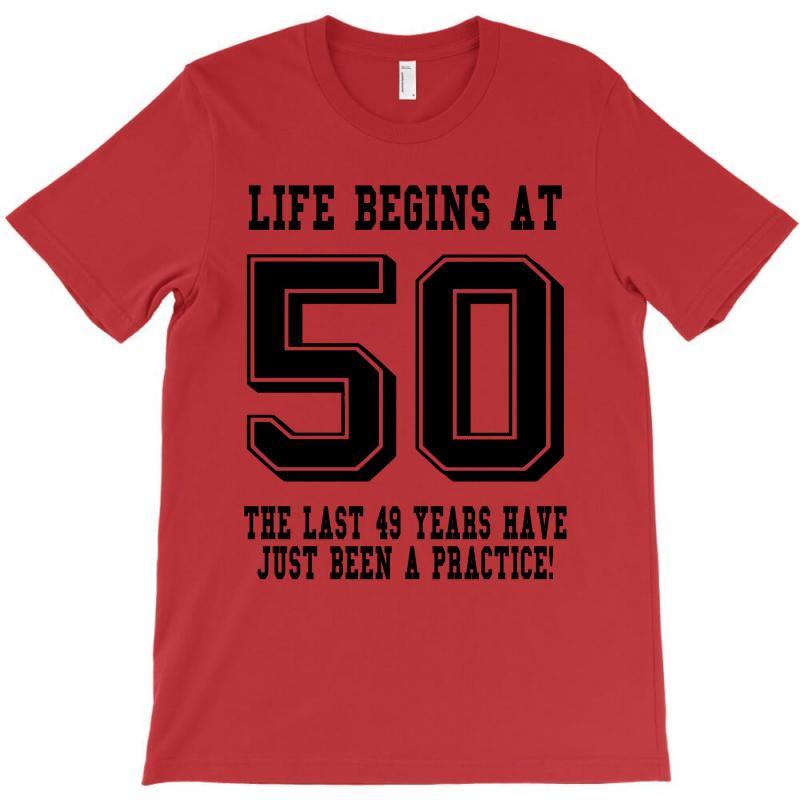 50th Birthday Life Begins At 50 T Shirt