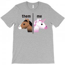 them & me unicorn style T-Shirt | Artistshot