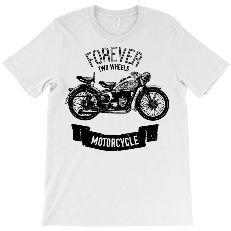 Forever Two Wheels T-shirt | Artistshot