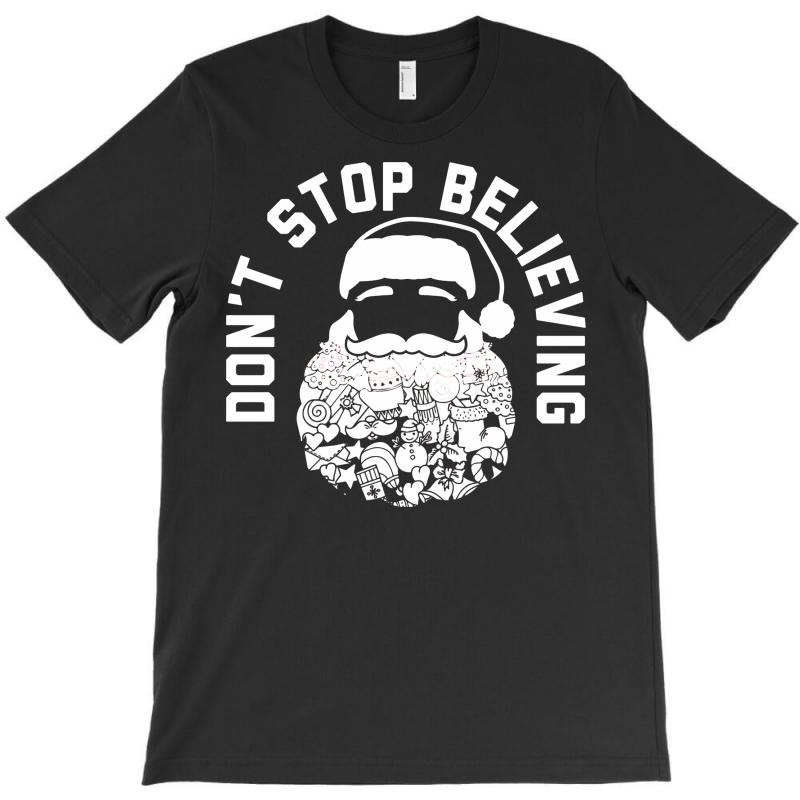 Santa Don't Stop Believing T-shirt | Artistshot