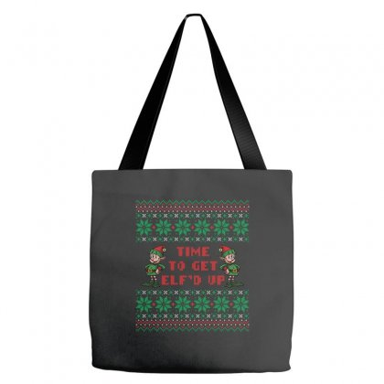 Time To Get Elfed Up Tote Bags Designed By Tshiart